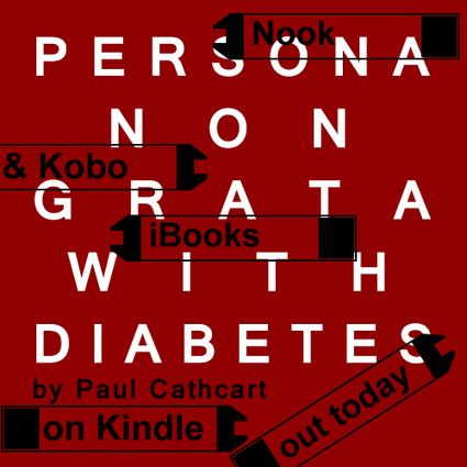 Persona non grata with diabetes by Paul Cathcart | diabetes and more | Scoop.it