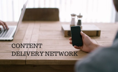 How does Content Delivery Network benefit your business?   Cloud, Telecom, and Internet   Scoop.it