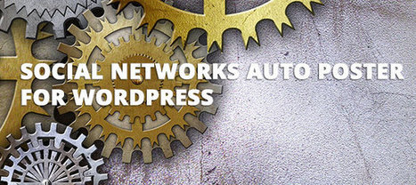 Social Networks Auto-Poster Wordpress Plugin - | Social | Scoop.it