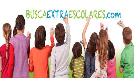 Nace buscaextraescolares.com, un buscador que permite a los padres encontrar los centros de extraescolares de su barrio | EmprendeT | Scoop.it