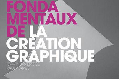 Livre / Les fondamentaux de la création graphique / étapes: design & culture visuelle | Fluidité,  Sérendipité et Webdesign | Scoop.it