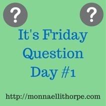 Friday Question Day No. 1 - Monna Ellithorpe.com | Blue Jean Writer - Monna Ellithorpe | Scoop.it
