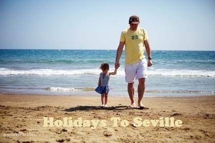 Holidays To Seville | mpabatiraksh | Scoop.it