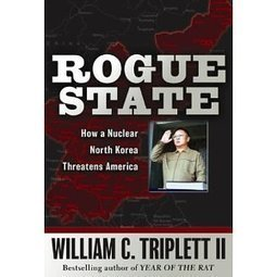 Rogue State: How a Nuclear North Korea Threatens America | North korea | Scoop.it