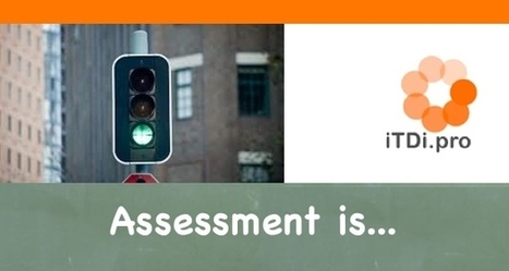 Assessment is... | Edtech PK-12 | Scoop.it