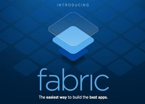Fabric, la suite para desarrollo de apps móviles de Twitter | Tecnología móvil | Scoop.it