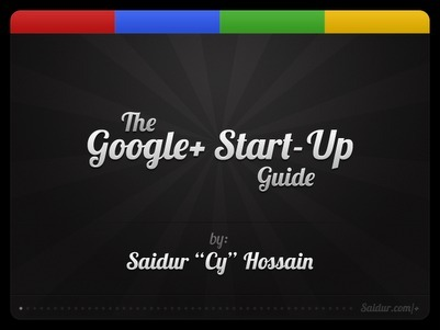 Introducing the Google+ Start-Up Guide - Saidur (Cy) Hossain | The Google+ Project | Scoop.it