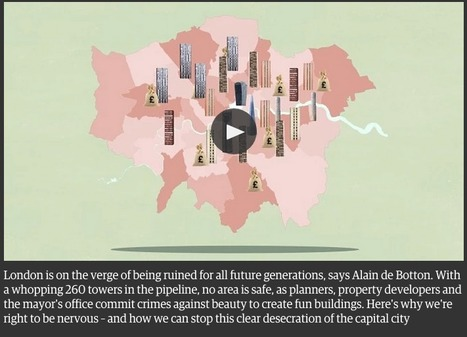 Alain de Botton: 'London is becoming a BAD version of Dubai' – video | URBANmedias | Scoop.it