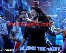 Blame The Night Mp3 Song Download Holiday Movie | Blame The Night Mp3 songspk - Hot Songs Pk | OnlyFree4u.com | Scoop.it