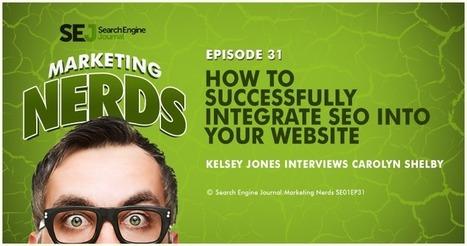#MarketingNerds: Integrating SEO Into Your Website | SEJ | Social Media Useful Info | Scoop.it