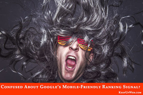 Are You Confused about Google's New Ranking Signal? | Keep Up With The Web | Scoop.it
