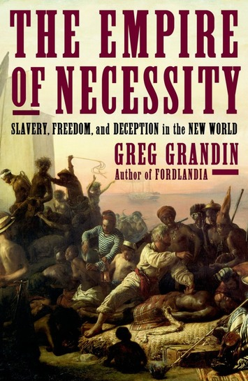 'The Empire of Necessity: Freedom, Slavery, and Deception' by Greg Grandin | The Washington Post | Kiosque du monde : Amériques | Scoop.it