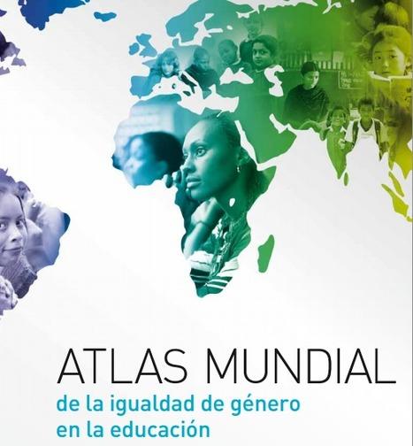Atlas mundial de la igualdad de género en la educación. Ultima publicación de Unesco | Educación 2.0 | Scoop.it