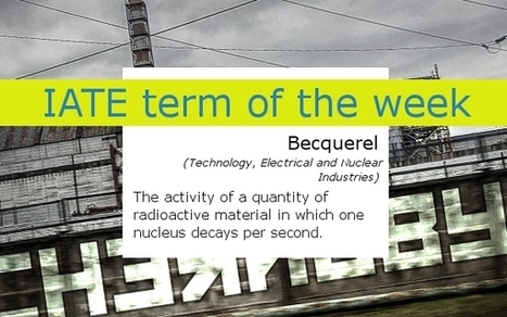 (MULTI) - IATE term of the week: becquerel | TermCoord | Glossarissimo! | Scoop.it