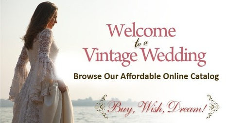 Vintage Wedding Dresses | Old-Fashioned Gowns and Accessories | Love Spells & Psychic Readings | Scoop.it