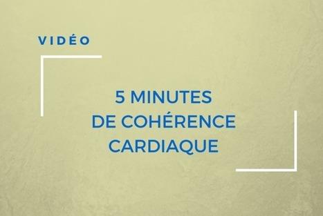5 minutes de cohérence cardiaque | Les chiffres et les Etres | Scoop.it