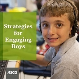 Understanding the Minds of Boys: Strategies for Student Engagement | ASCD Inservice | Student Engagement for Learning | Scoop.it