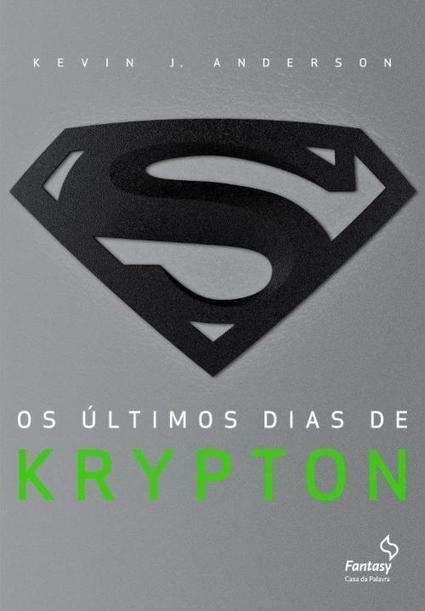 """[NOTÍCIA DE LIVROS] Revelada capa de """"Os Últimos Dias de Krypton"""", de Kevin Anderson   Livros e Citações   Ficção científica literária   Scoop.it"""