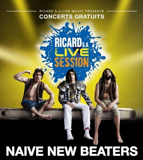 NAIVE NEW BEATERS en tête d'affiche de la tournée RICARD S.A Live Session 2013 ! | News musique | Scoop.it