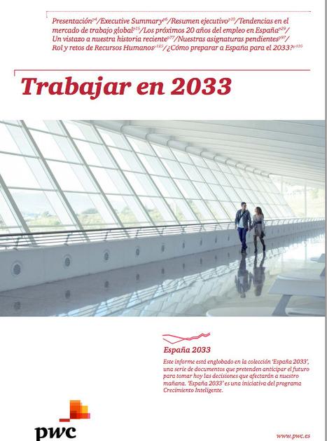 Trabajar en 2033 | Orientació 2.0 | Scoop.it