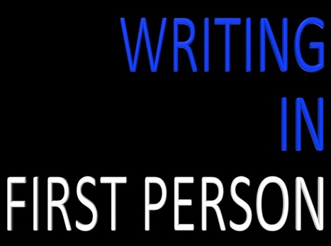 The Writers Alley: Tips to Dissolve Quirks in Writing First Person | Advice for Writers | Scoop.it
