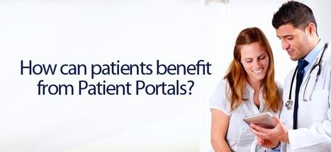 How can patients benefit from Patient Portals? | Patient Centered Healthcare | Scoop.it