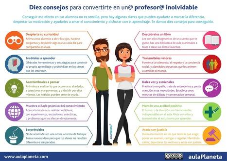 Diez consejos para convertirte en un profesor inolvidable [Infografía] -aulaPlaneta | Recull diari | Scoop.it