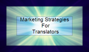 Marketing Strategies for Translators | Dana Translation | Scoop.it