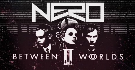NERO's sophomore album has a name, a release date, and title track 'Between Two Worlds' | DJing | Scoop.it