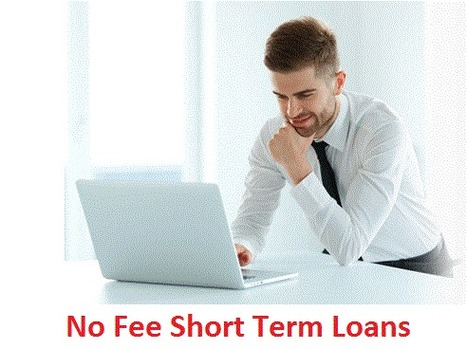 No Fee Short Term Loans – Grab Short Term Finances without Any Fee | Payday Loans for UK | Scoop.it