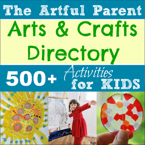 Kids Arts and Crafts Activities :: The Artful Parent Directory - The Artful Parent | Kids Making Projects | Scoop.it