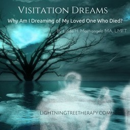 Visitation Dreams: Why am I Dreaming of My Loved One Who Died? - Linda Mastrangelo | Notes From a Dreamer | Scoop.it