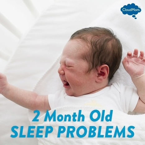 2 Month Old Sleep Problems | CloudMom | My Parenting Tips | Scoop.it