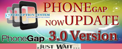 PhoneGap 3.0 Version Release with Better Plug-in Architecture, Tools & APIs | All Mobile App Development Mart | Scoop.it