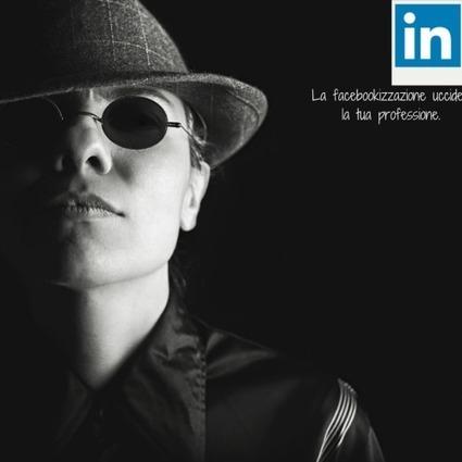 """La """"Facebookizzazione"""" di Linkedin vanificherà ogni strategia di personal branding?!   Social Media Consultant 2012   Scoop.it"""