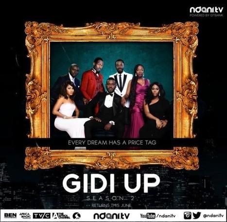 NdaniTV releases New Episodes of Gidi Up Season II | Watch | Nigerian Entertainment | Scoop.it