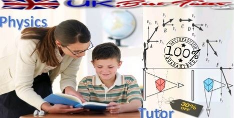 UK Best Tutor Offers Physics and Math Tutor Services | Online Assignment Help | Scoop.it
