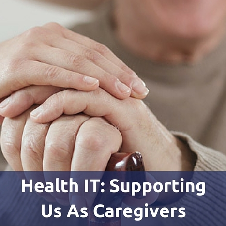 Health IT: Supporting Us as Caregivers | EHR and Health IT Consulting | Scoop.it