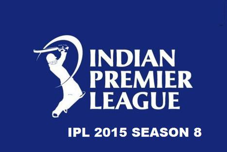 IPL 2015 Live Streaming T20 Info Online IPL Season 8   Infokeeda   Scoop.it