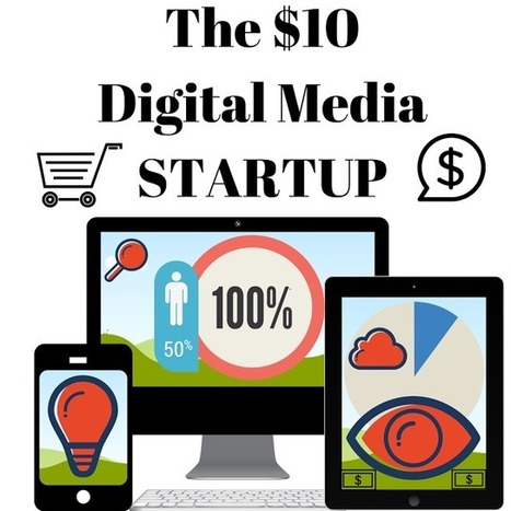 Frugal Business by Mike Schiemer: The $10 Digital Media Startup: Part 1 | CURTO | Scoop.it