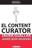 El content curator. Guía básica para el nuevo profesional de internet, de Javier Guallar y Javier Leiva-Aguilera | Recursos i generalitats | Scoop.it