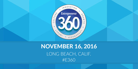 Join Entrepreneur in Long Beach Nov 16 for Our 2nd Annual Entrepreneur 360™ Conference | itsyourbiz | Scoop.it