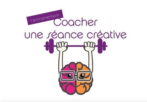 Coacher une séance créative | La Cantine Toulouse | Créativité, Innovation et Prospective | Scoop.it