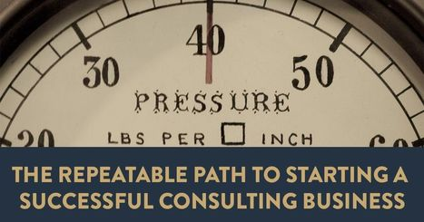 How to Start a Consulting Business: 3 Steps To Success | Resources for Success | Scoop.it
