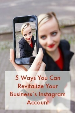 5 Ways to Revitalize Your Business Instagram Account | Work at Home Woman | Public Relations & Social Media Insight | Scoop.it