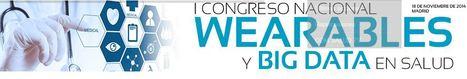 I Congreso de Wearables y Big Data en Salud (18 noviembre 2014) | COMSalud | Digital Marketing | Scoop.it