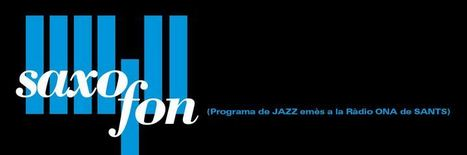 [ S a x o f o n ] • Avui comencem amb Pop-Jazz ( si existeix aquest... | Radio Jazz Catalunya | Scoop.it