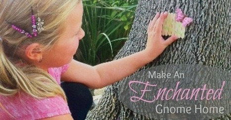 How to Transform Trees Into Enchanted Gnome Homes With Your Kids | How to balance work-family life | Scoop.it