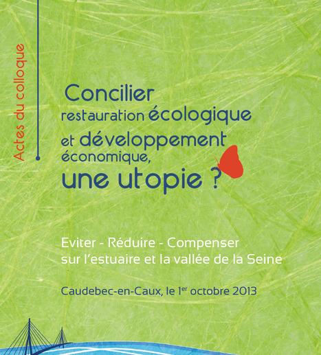 Concilier restauration écologique et développement économique, une utopie ? | Centre de ressources Fédération des parcs naturels régionaux | Scoop.it