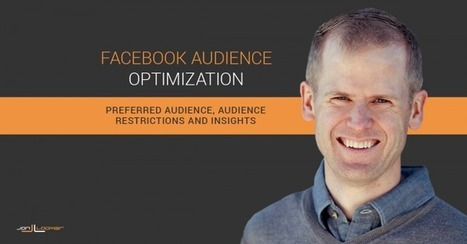 Facebook Audience Optimization: Better Engagement and Insights for Pages | Facebook for Business Marketing | Scoop.it
